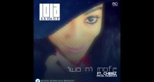 Lola Savage ft Chibbz – Iwo ni mofe