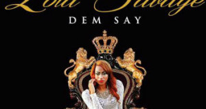 Lola Savage – Dem Say