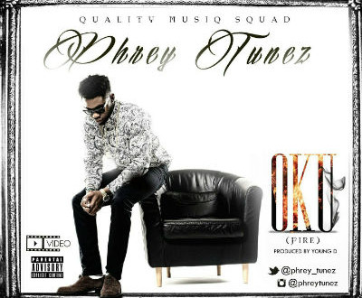 PhreyTunez – Oku (Prod. Young D)